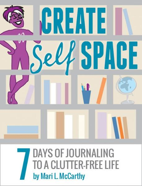 CREATE SELF SPACE: 7 Days of Journaling to a Clutter-free Life