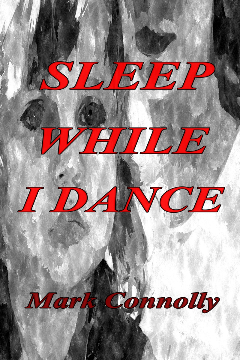 Sleep While I Dance By: Mark Connolly