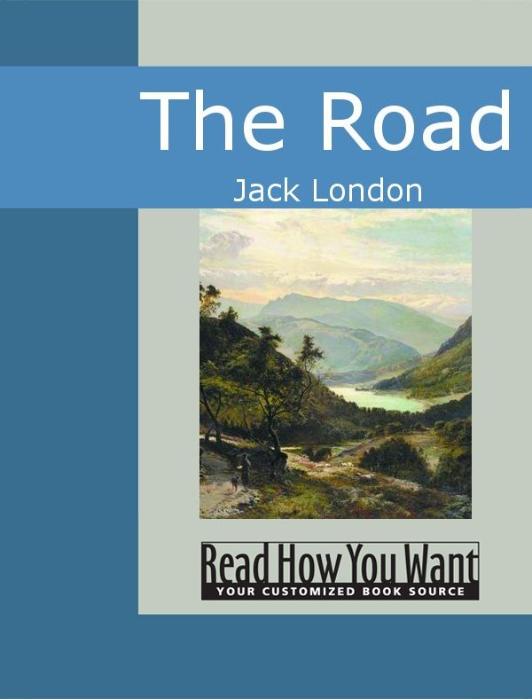 The Road By: Jack London