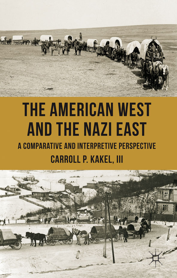 The American West and the Nazi East A Comparative and Interpretive Perspective