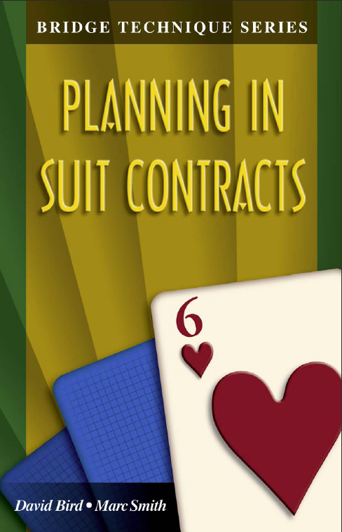The Bridge Technique Series 6: Planning In Suit Contracts