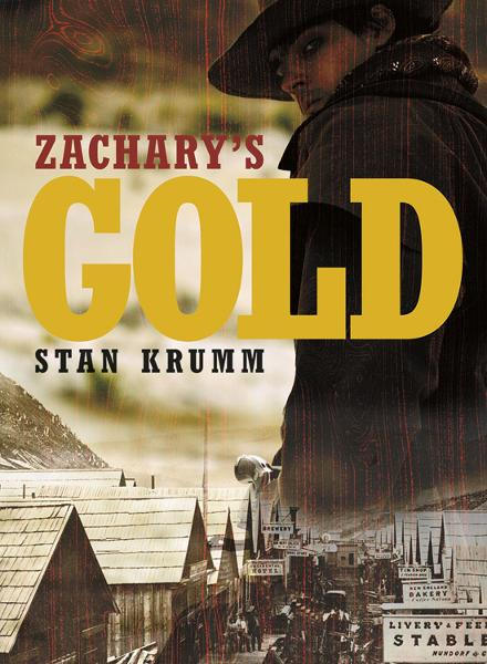 Zachary's Gold By: Stan Krumm