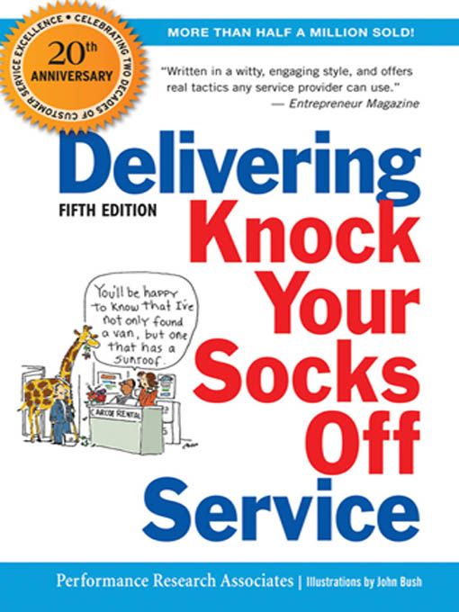 Delivering Knock Your Socks Off Service By: PERFORMANCE RESEARCH ASSOCIATES,John BUSH