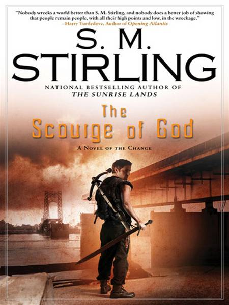 The Scourge of God: A Novel of the Change By: S. M. Stirling