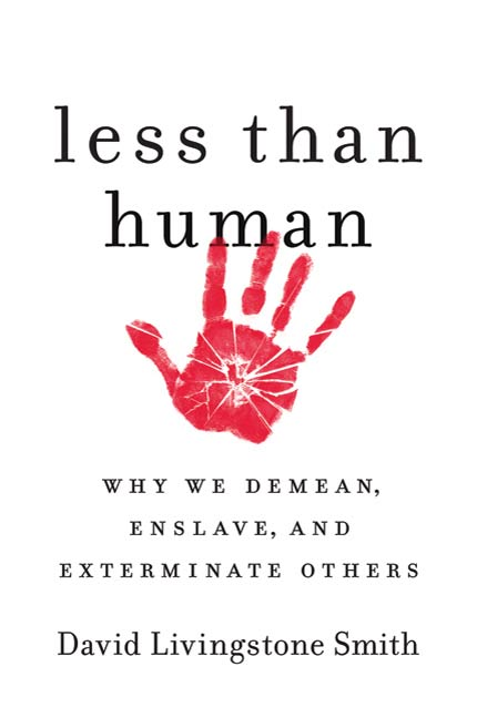 Less Than Human By: David Livingstone Smith