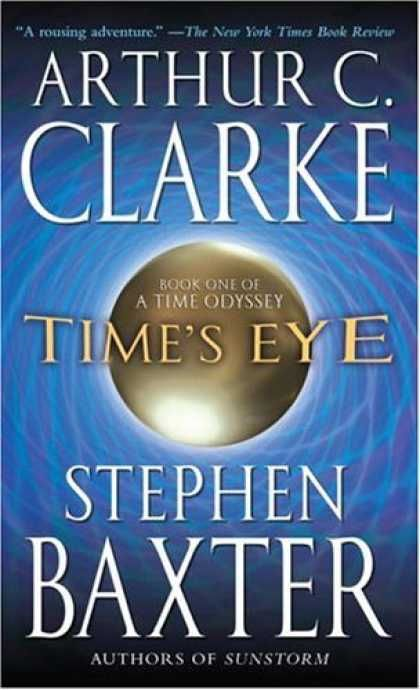 Time's Eye By: Arthur C. Clarke,Stephen Baxter