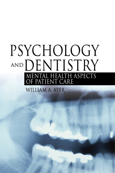 Psychology and Dentistry By: William Ayer, Jr.