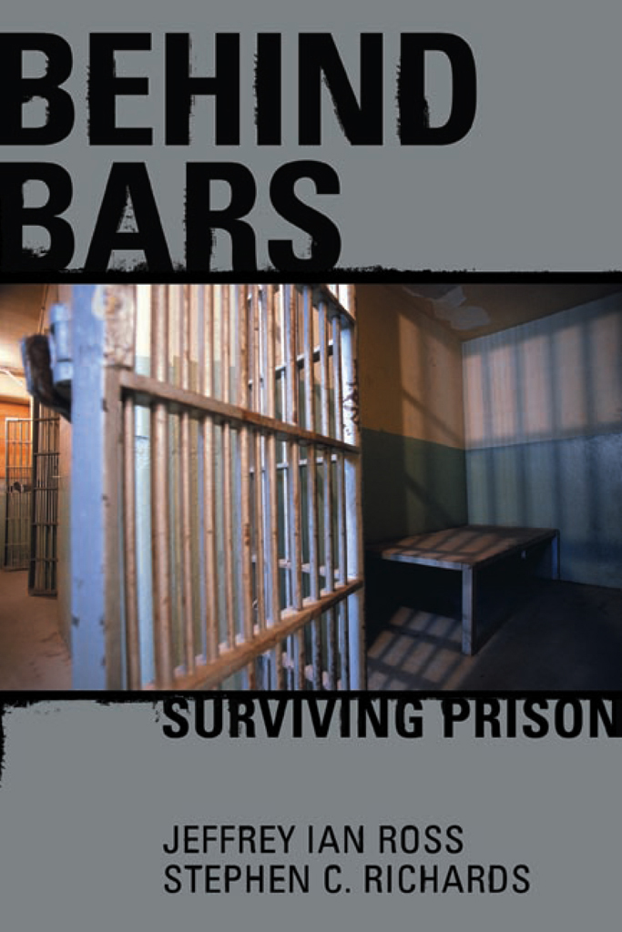 Behind Bars: Surviving Prison By: Jeffrey Ross,Stephen Richards