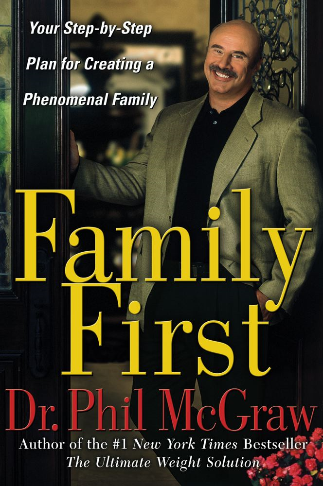 Family First By: Dr. Phil McGraw