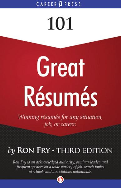 101 Great Résumés: Winning Résumés for Any Situation, Job, or Career (Third Edition)