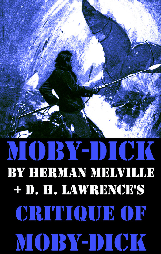 Herman Melville  D. H. Lawrence - Moby-Dick by Herman Melville + D. H. Lawrence's critique of Moby-Dick (Unabridged)