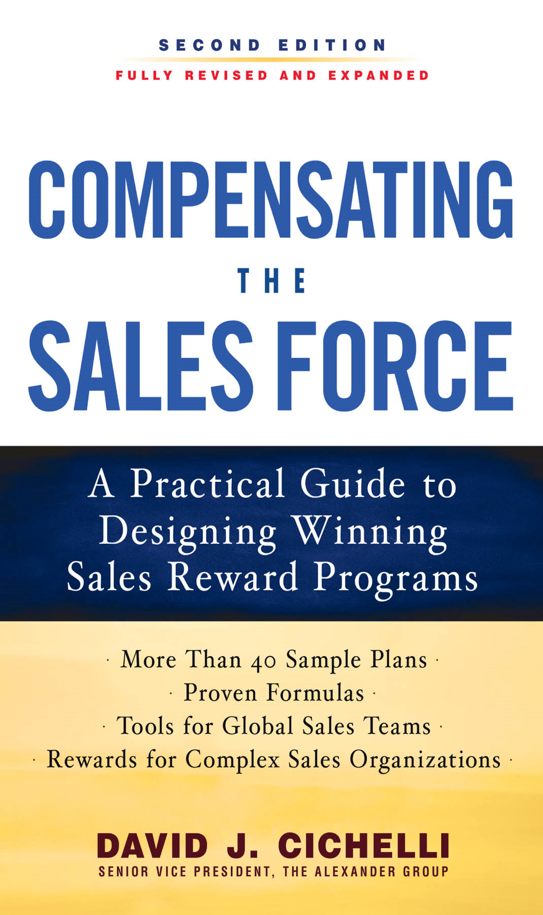 Compensating the Sales Force: A Practical Guide to Designing Winning Sales Reward Programs, Second Edition By: David J. Cichelli