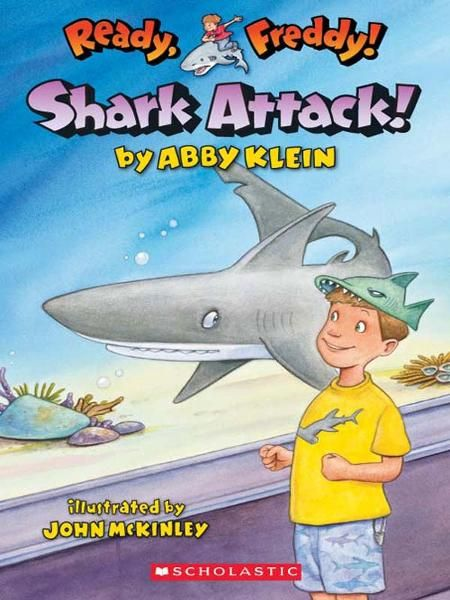 Ready, Freddy! #24: Shark Attack! By: Abby Klein,John Mckinley