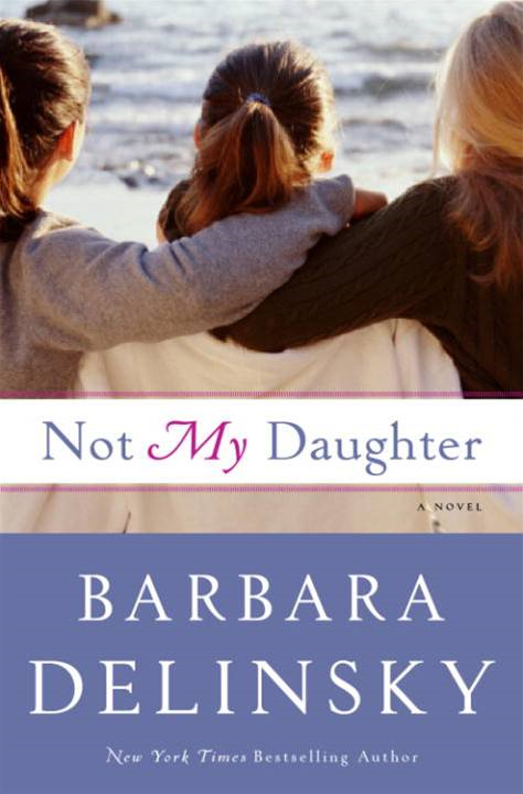 Not My Daughter By: Barbara Delinsky