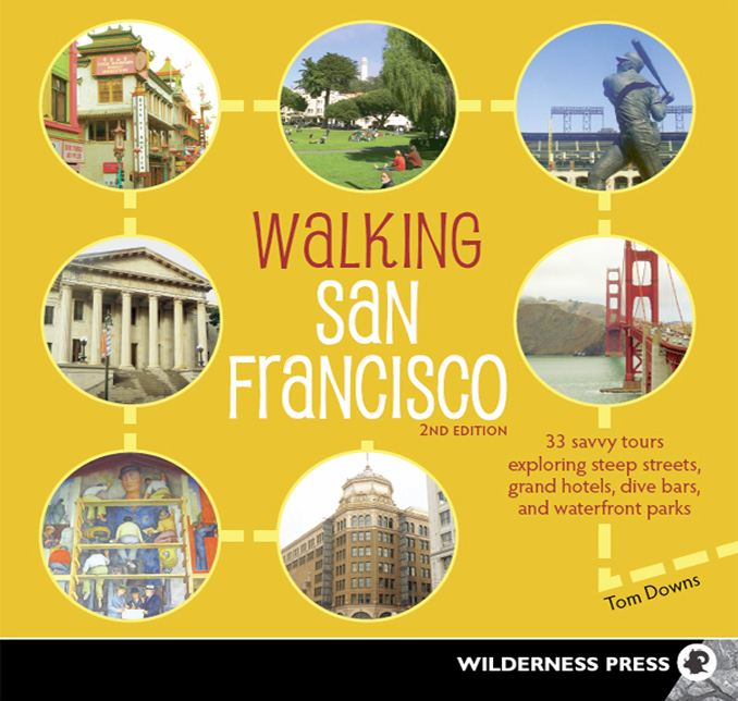 Walking San Francisco By: Tom Downs
