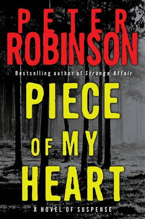Piece of My Heart By: Peter Robinson