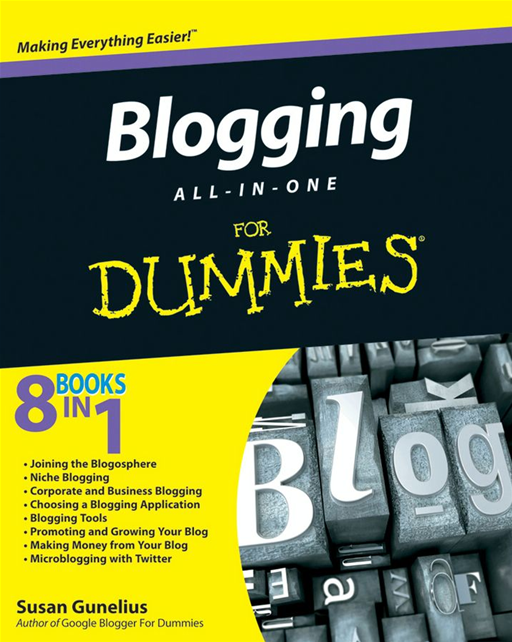 Blogging All-in-One For Dummies By: Susan Gunelius