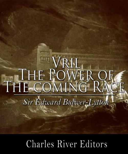 Vril: The Power of the Coming Race  By: Sir Edward Bulwer-Lytton