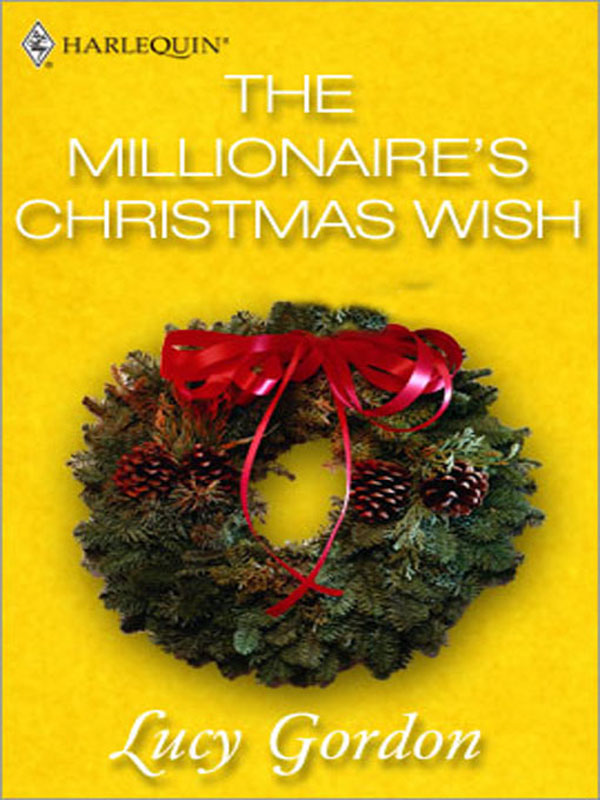 The Millionaire's Christmas Wish By: Lucy Gordon