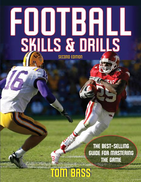 Football Skills & Drills-2nd Edition By: Tom Bass