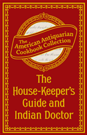 The House-Keeper's Guide And Indian Doctor
