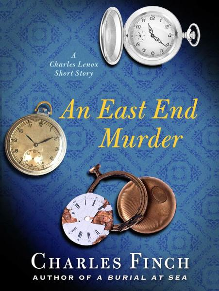 An East End Murder By: Charles Finch