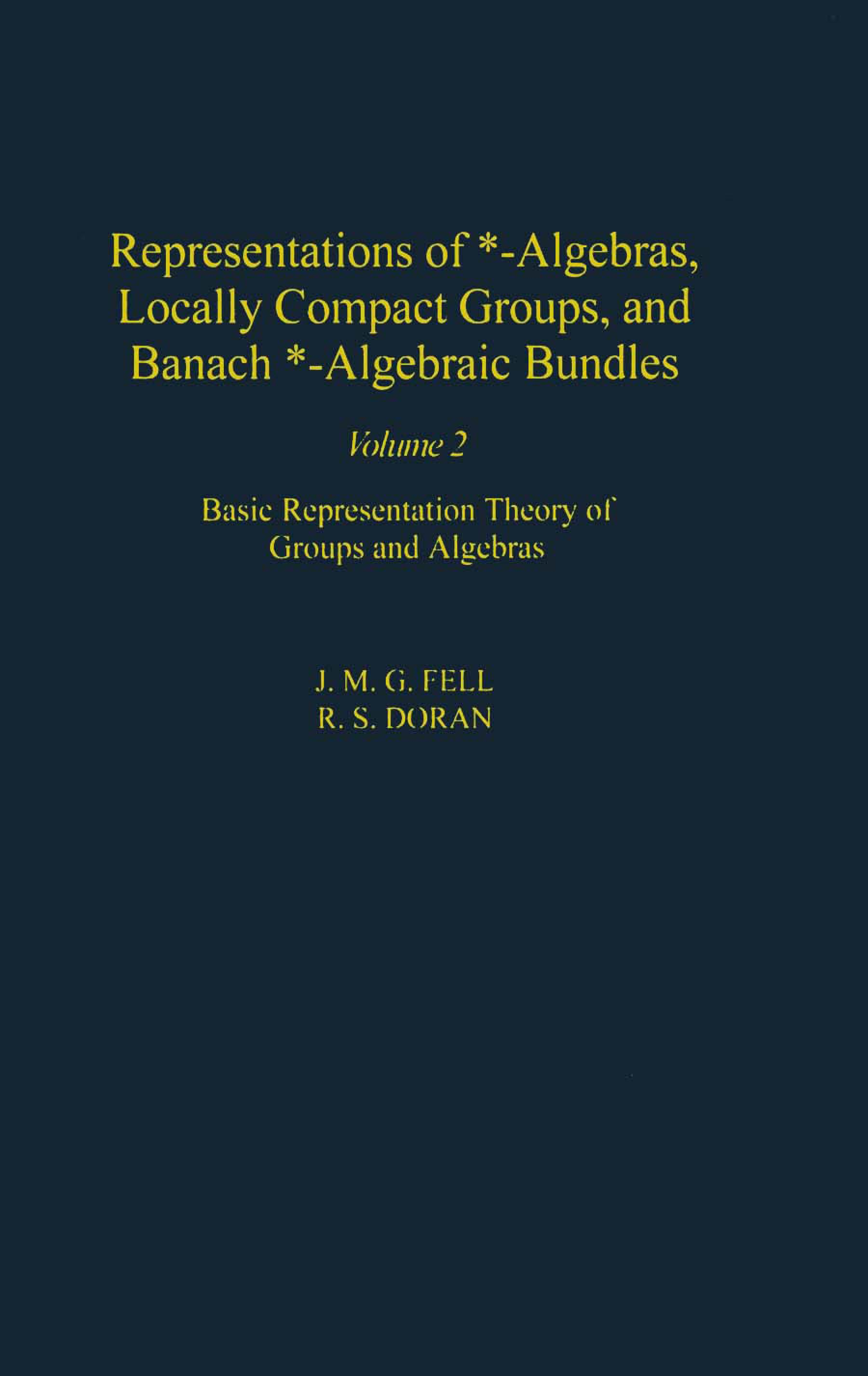 Representations of *-Algebras, Locally Compact Groups, and Banach *-Algebraic Bundles: Banach *-Algebraic Bundles, Induced Representations, and the Ge