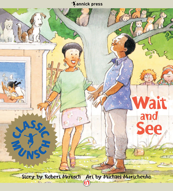Wait and See: Read-Aloud Edition By: Robert Munsch,Michael Martchenko