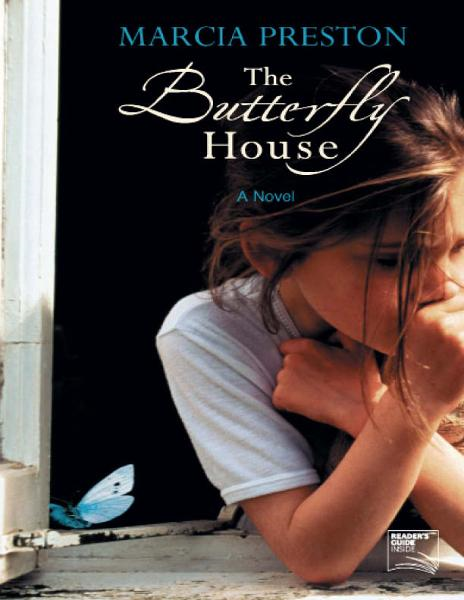 The Butterfly House By: Marcia Preston
