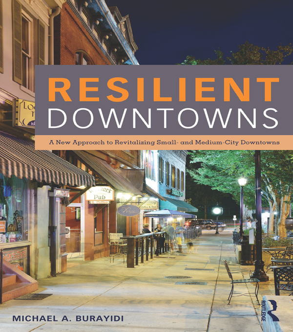 Resilient Downtowns of Small Urban Communities A New Approach to Revitalizing Small- and Medium-City Downtowns