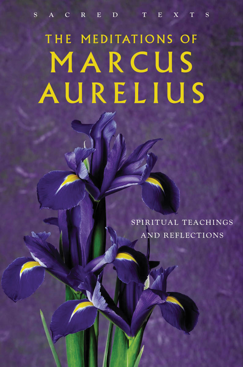 The Meditations of Marcus Aurelius - Spiritual Teachings and Reflections