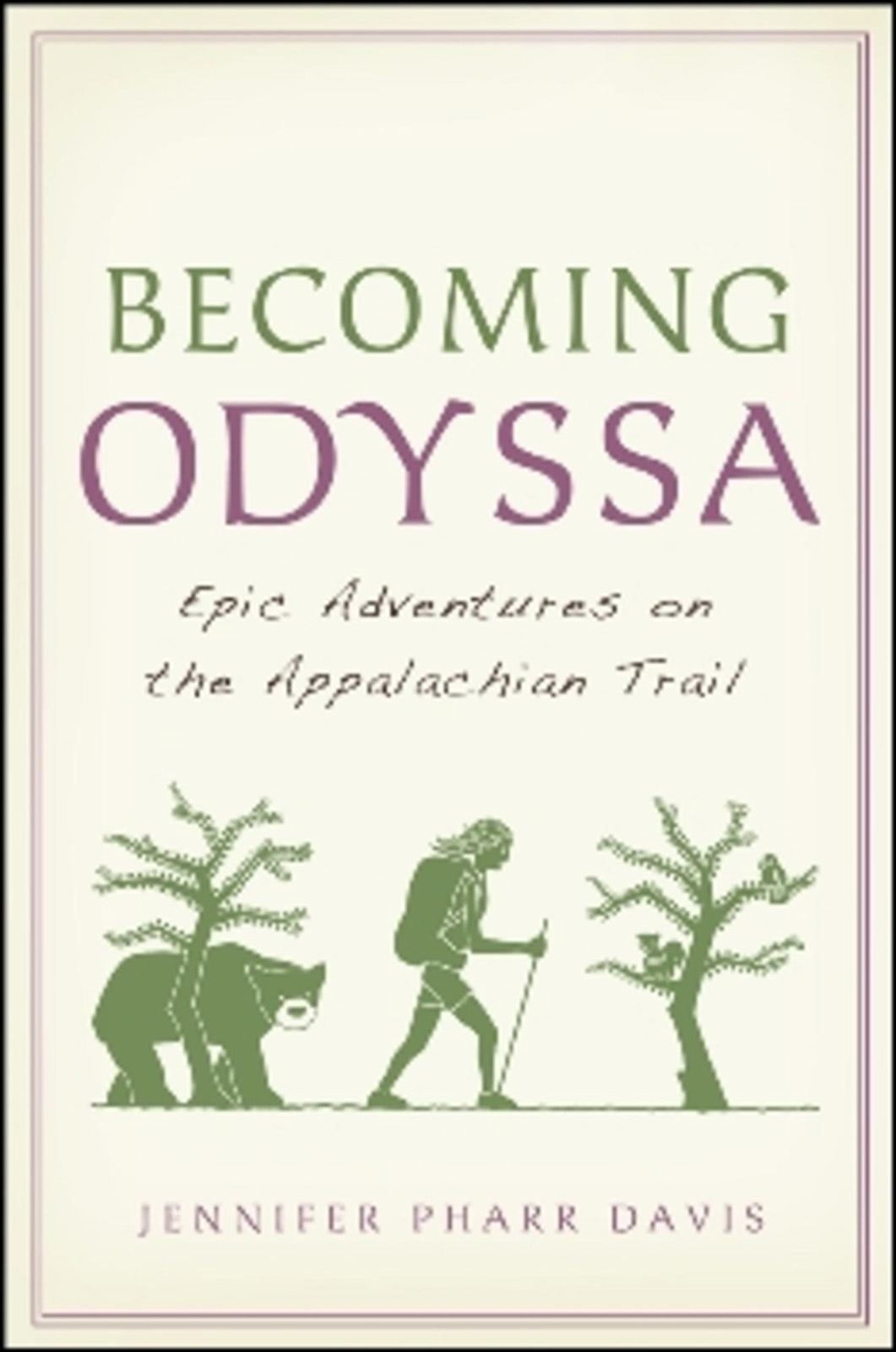 Becoming Odyssa: Epic Adventures on the Appalachian Trail By: Pharr Davis, Jennifer