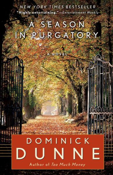 A Season in Purgatory By: Dominick Dunne