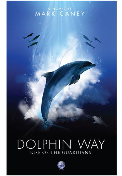 Dolphin Way: Rise of the Guardians By: Mark Caney