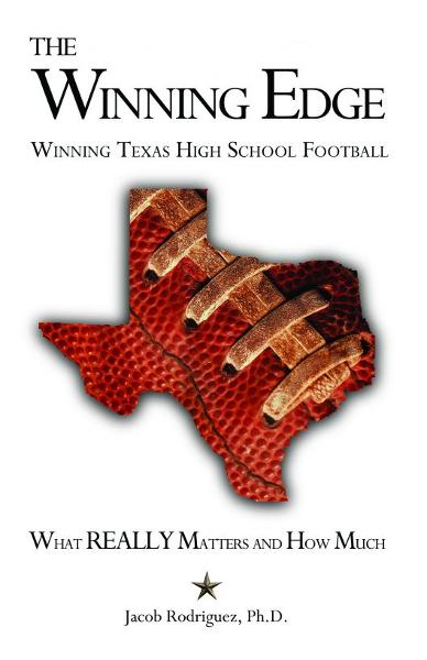The Winning Edge: Winning Texas High School Football, What Really Matters and How Much