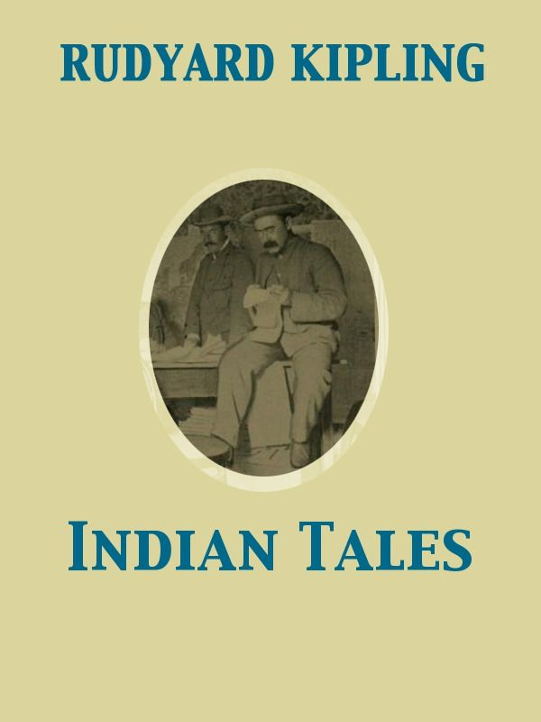 Indian Tales By: Rudyard Kipling