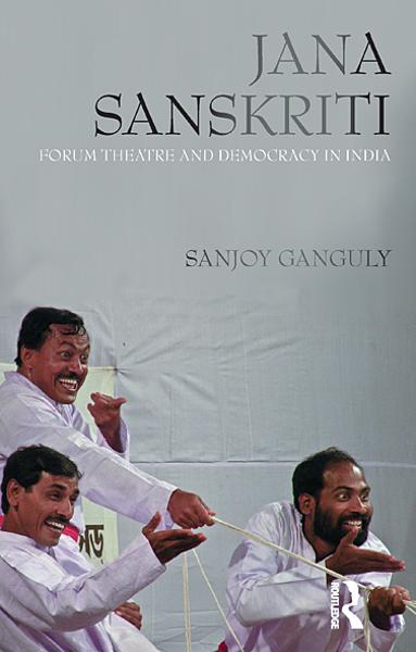Jana Sanskriti: Forum Theatre and Democracy in India
