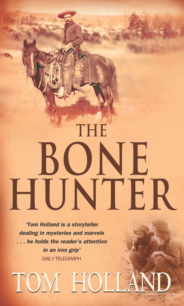 The Bone Hunter By: Tom Holland
