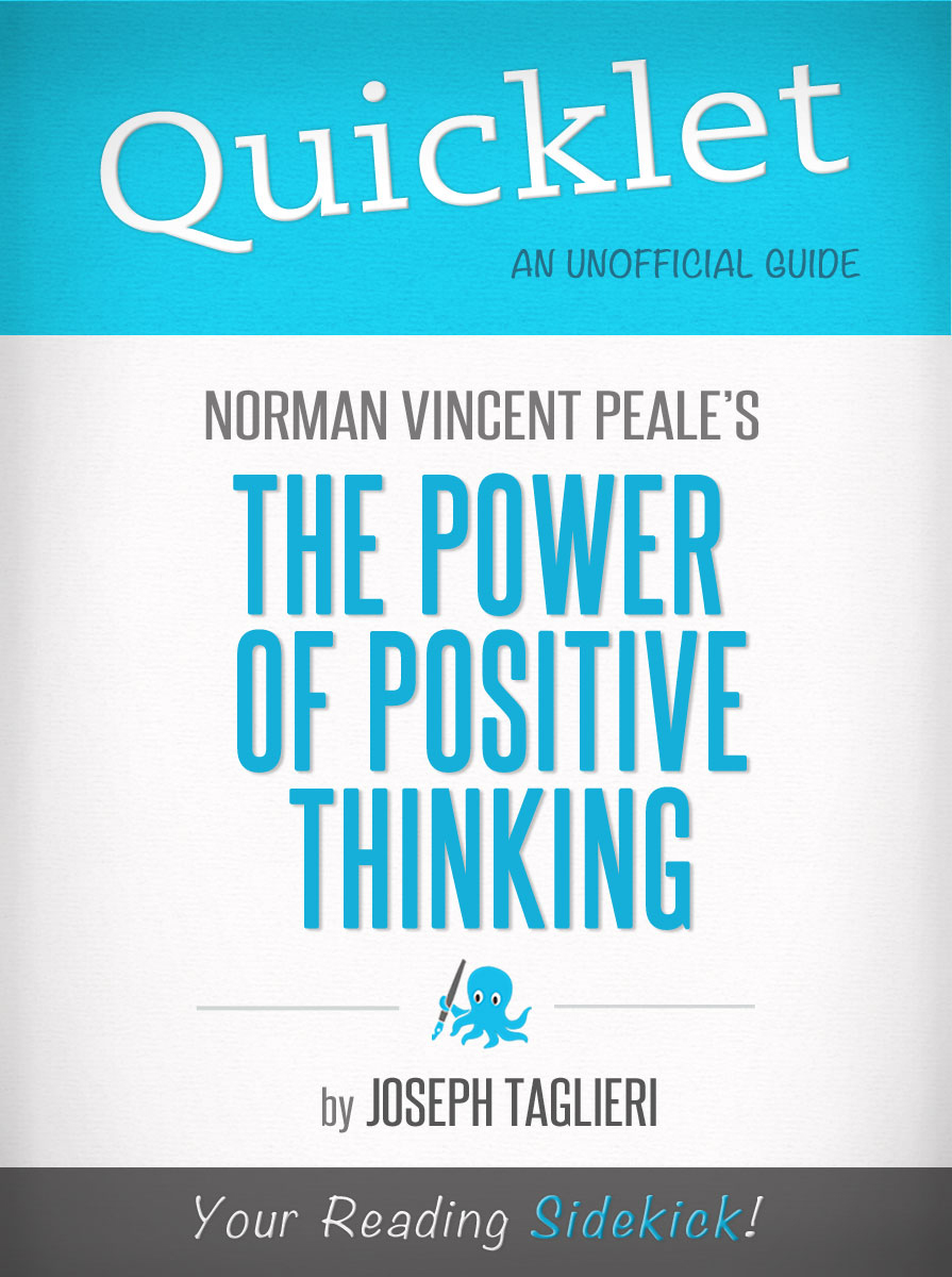 Quicklet on Norman Vincent Peale's The Power of Positive Thinking