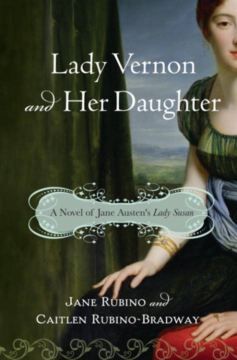 Lady Vernon and Her Daughter By: Caitlen Rubino-Bradway,Jane Rubino