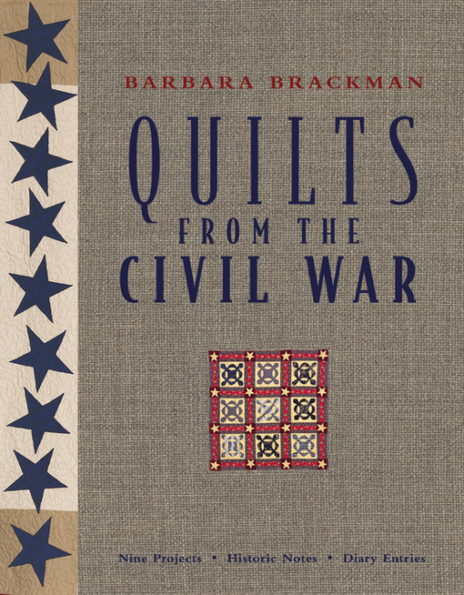 Quilts From The Civil War: Nine Projects, Historic Notes, Diary Entries By: Brackman, Barbara