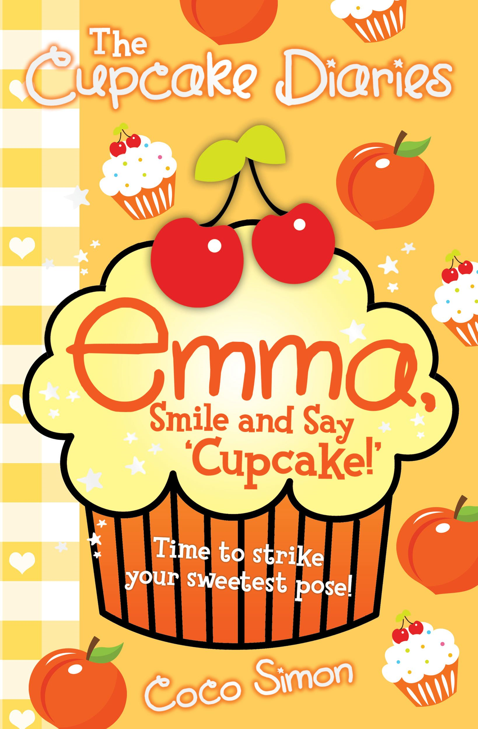 Book Cover: The Cupcake Diaries: Emma, Smile and Say 'Cupcake!'