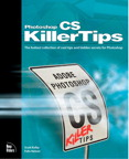 Photoshop CS Killer Tips By: Felix Nelson,Scott Kelby