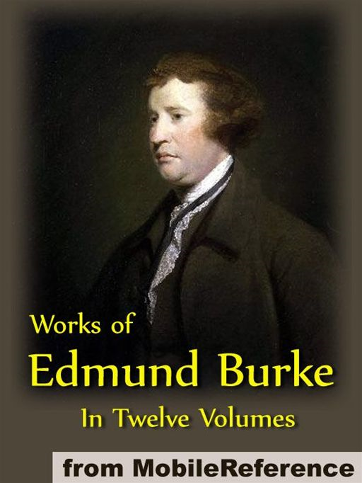 Works Of Edmund Burke In Twelve Volumes (Mobi Collected Works)