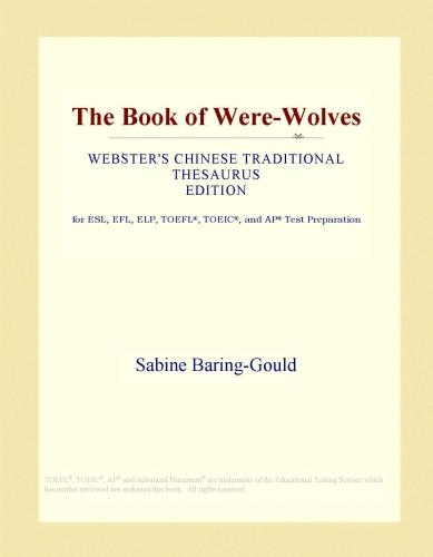 Inc. ICON Group International - The Book of Were-Wolves (Webster's Chinese Traditional Thesaurus Edition)