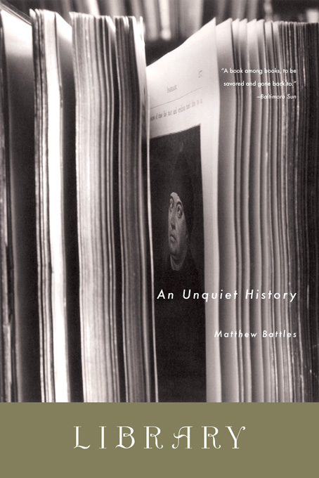 Library: An Unquiet History By: Matthew Battles