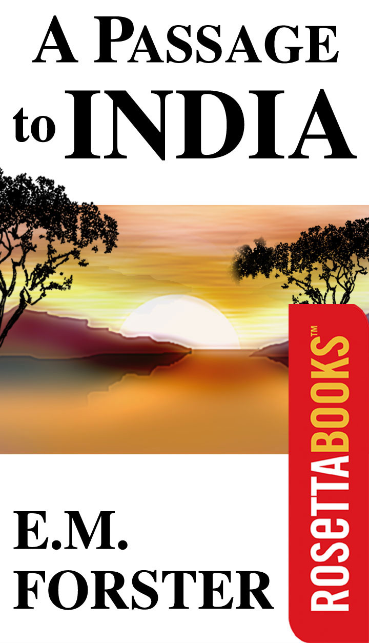 A Passage to India By: E. M. Forster