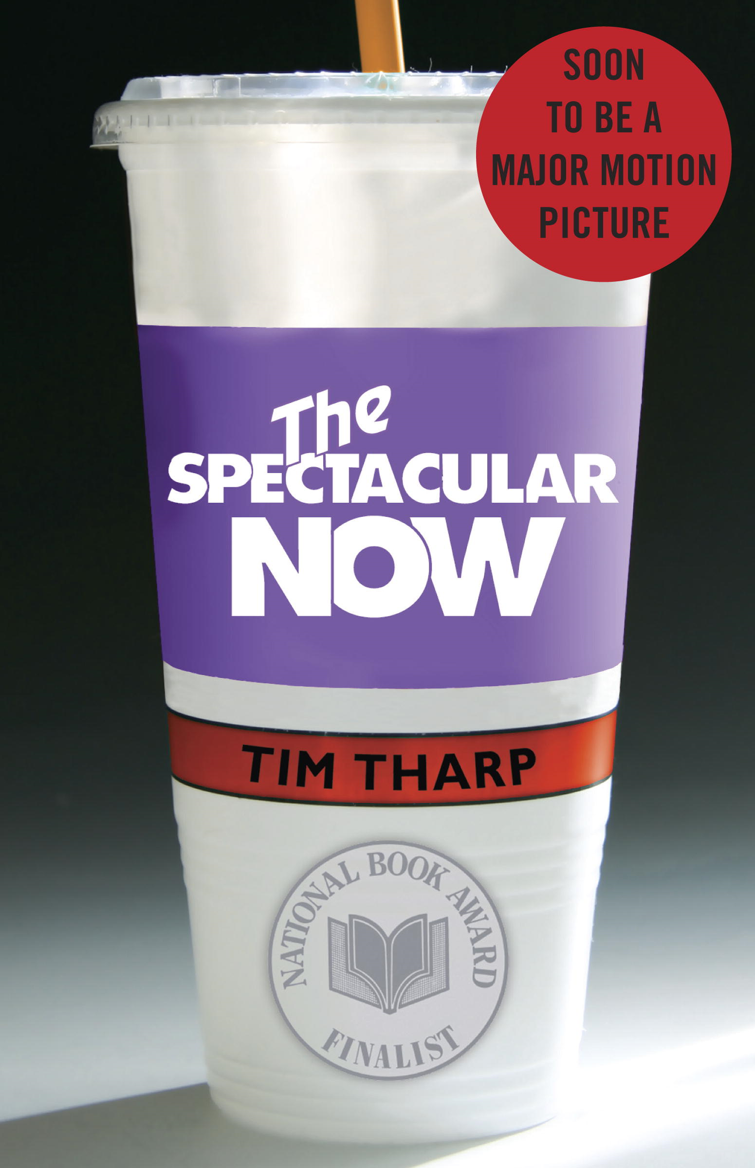 The Spectacular Now By: Tim Tharp