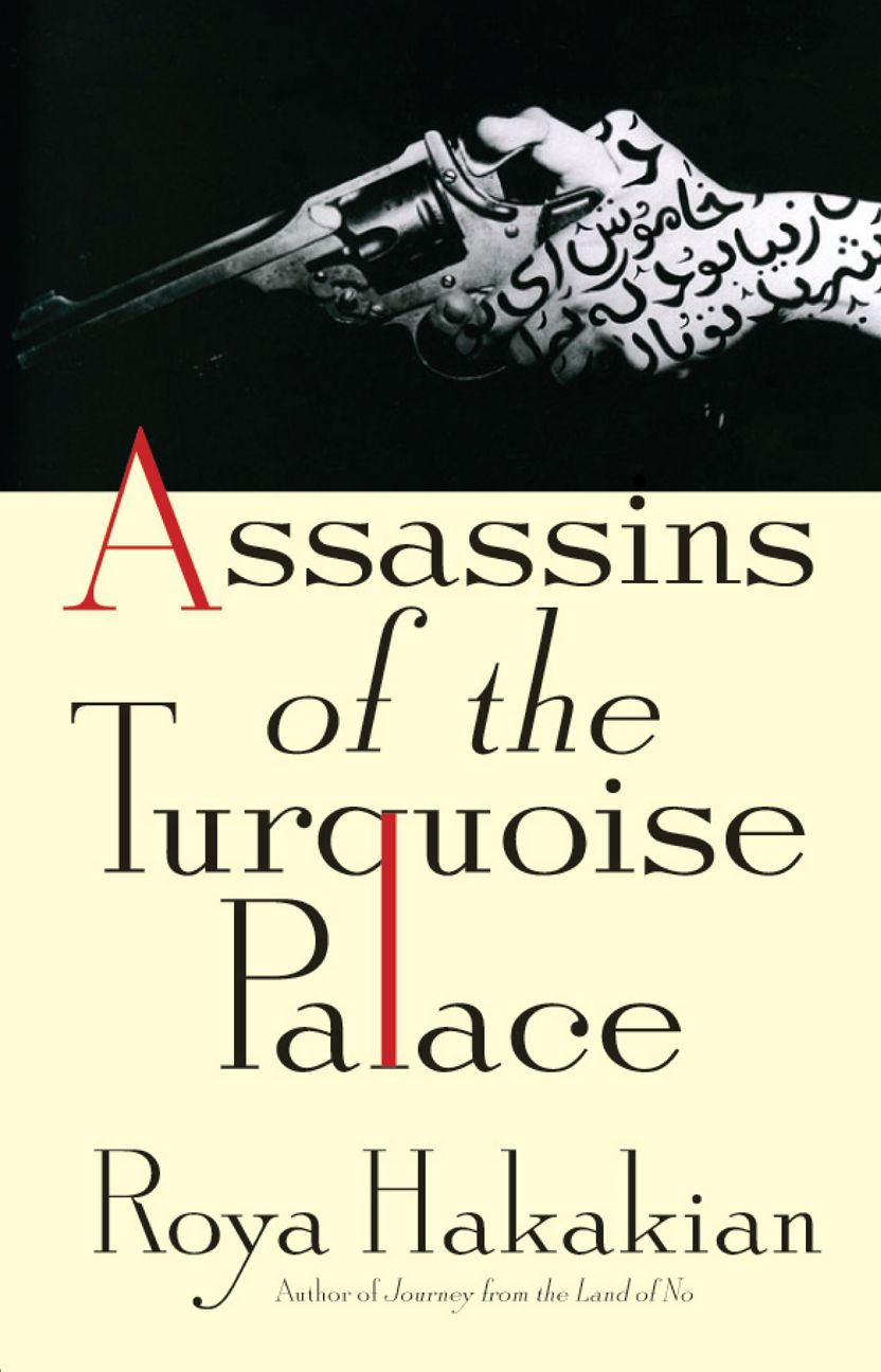 Assassins of the Turquoise Palace By: Roya Hakakian