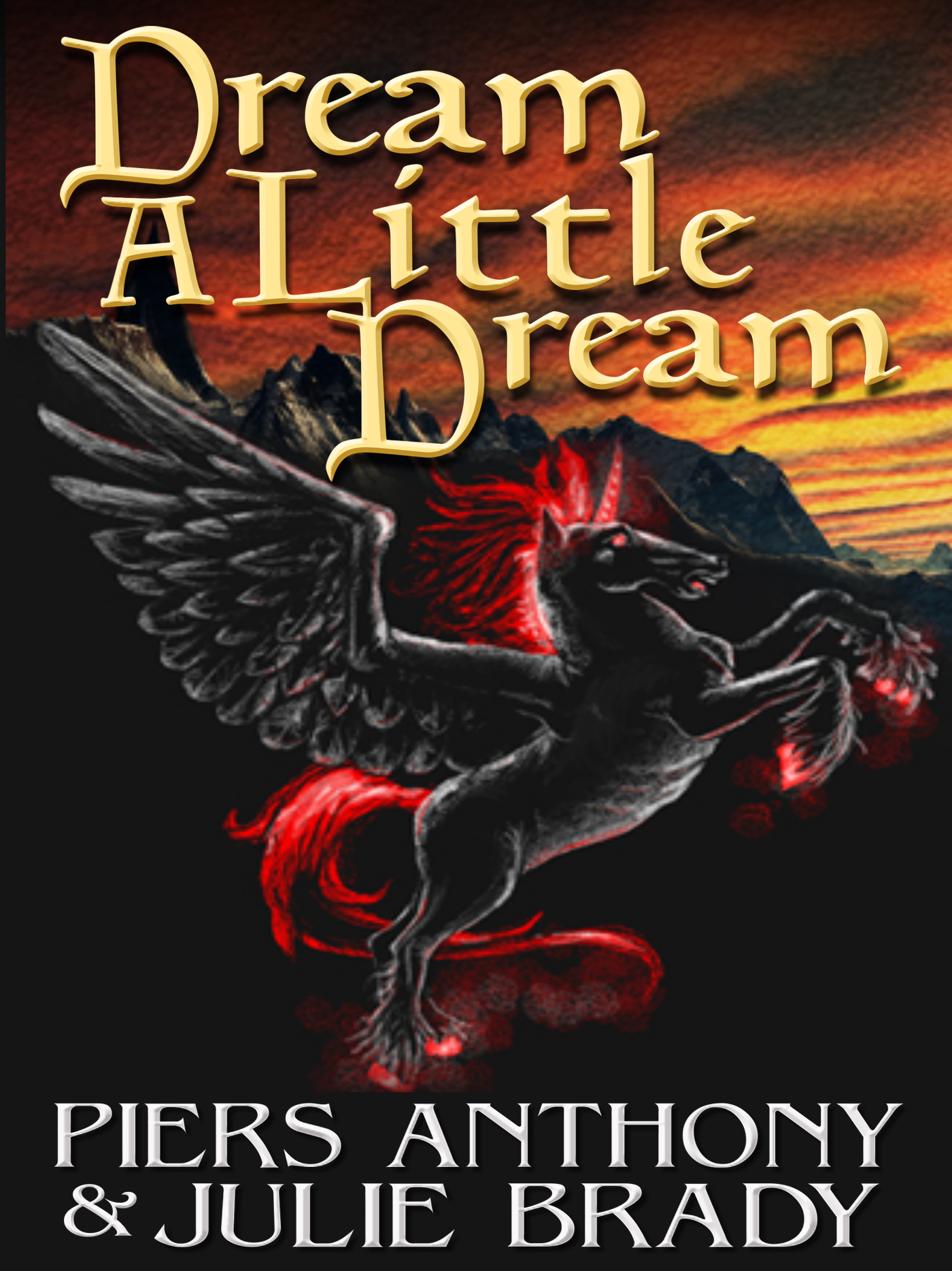 Dream a Little Dream By: Julie Brady,Piers Anthony